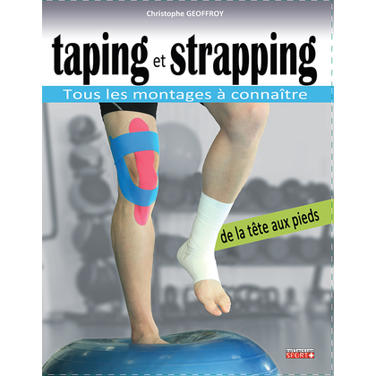 Strapping et Taping: le guide pratique des contentions.